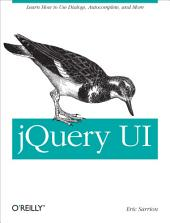 jQuery UI: Learn How to use Dialogs, Autocomplete, and More