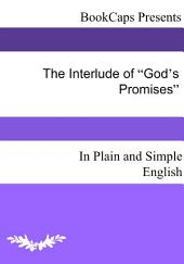 "The Interlude of ""God's Promises"" In Plain and Simple English"