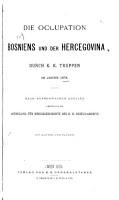 Die    Occupation Bosniens und der Hercegovina durch k  k  Truppen im Jahre 1878 PDF