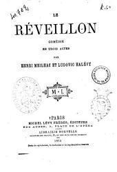 La reveillon comedie en trois actes par Henri Meilhac et Ludovic Halevy