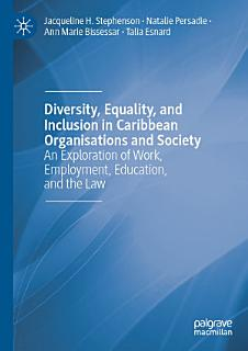 Diversity  Equality  and Inclusion in Caribbean Organisations and Society Book