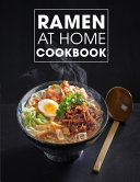 Ramen at Home Cookbook