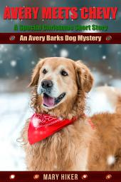 Avery Meets Chevy: An Avery Barks Mystery Short Story