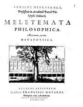 Meletemata philosophica, maximam partem, metaphysica