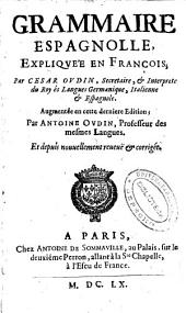 Grammaire espagnolle: expliqvée en françois