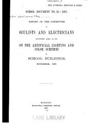 Report of the Committee of Oculists and Electricians appointed April 29, 1907, on the artificial lighting and color schemes of school buildings, November, 1907