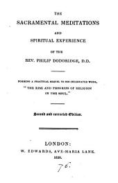 The sacramental meditations and spiritual experience of ... Philip Doddridge [ed. by J.D. Humphreys].