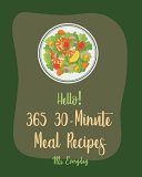 Hello  365 30 Minute Meal Recipes