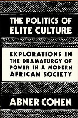 The Politics of Elite Culture