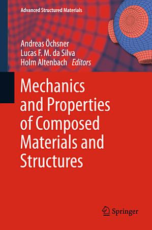 Mechanics and Properties of Composed Materials and Structures PDF