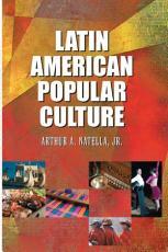 Latin American Popular Culture PDF
