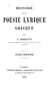 Histoire de la poésie lyrique grecque: Volume1