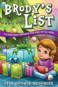 Brody s List  A Christmas Message for Kids of All Ages Book
