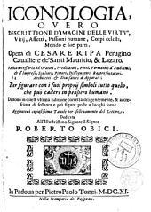 Iconologia o vero descrittione d ́imagini delle virtu, vitii, affetii...corpi celesti, mondo...