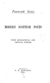 Modern Scottish Poets: With Biographical and Critical Notices, Volume 14