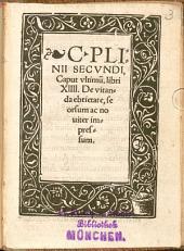Plinii Secundi Caput ultimum, libri XIIII. De vitanda ebrietate