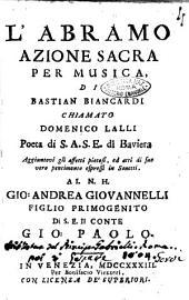 L'Abramo azione sacra per musica, di Bastian Biancardi chiamato Domenico Lalli ... Aggiuntovi gli affetti pietosi, ed atti di suo vero pentimento espressi in sonetti. ...
