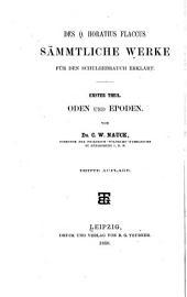 Des Q. Horatius Flaccus Sämmtliche Werke für den Schulgebrauch erklar̈t: Volume 1