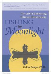 Fishing by Moonlight: The Art of Enhancing Intimate Relationship