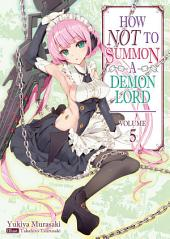 How NOT to Summon a Demon Lord: Volume 5