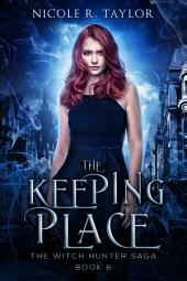 The Keeping Place: (#6 The Witch Hunter Saga)