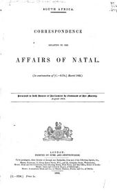 South Africa: Correspondence Relating to the Affairs of Natal. (In Continuation of [C.-3174.] March 1882.) Presented to Both Houses of Parliament by Command of Her Majesty, August 1883