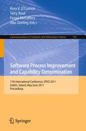 Software Process Improvement and Capability Determination: 11th International Conference, SPICE 2011, Dublin, Ireland, May 30 – June 1, 2011. Proceedings