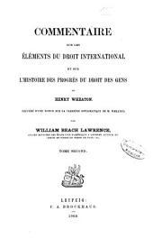 Commentaire sur les Éléments du droit international: et sur l' Histoire des progrès du droit des gens de Henry Wheaton, Volume2
