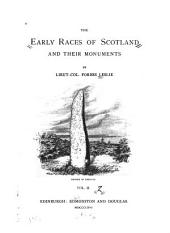 The Early Races of Scotland and Their Monuments: Volume 2