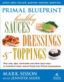 Primal Blueprint Healthy Sauces  Dressings   Toppings Book