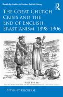 The Great Church Crisis and the End of English Erastianism  1898 1906 PDF