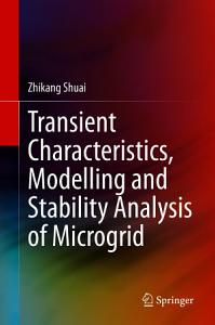 Transient Characteristics  Modelling and Stability Analysis of Microgrid