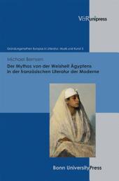 Der Mythos von der Weisheit Ägyptens in der französischen Literatur der Moderne