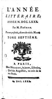 L'Année littéraire: ou, suite des lettres sur quelques écrits de ce temps, Volume7