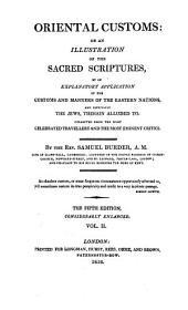 Oriental customs: or, An illustration of the Sacred scriptures by an explanatory application of the customs and manners of the Eastern nations