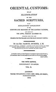 Oriental customs  or  An illustration of the Sacred scriptures by an explanatory application of the customs and manners of the Eastern nations Book