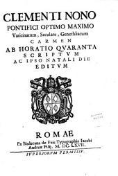 Clementi nono pontifici optimo maximo Vaticinatum, seculare, genethliacum. Carmen ab Horatio Quaranta scriptum ac ipso natali die editum
