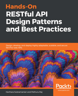 Hands On RESTful API Design Patterns and Best Practices PDF
