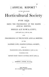 Report of the Iowa State Horticultural Society ...: Containing the Proceedings of the ... Annual Session, ... Also Transactions of the Southeastern, Northeasten, Northwestern and Southwestern Horticultural Societies, Volume 8