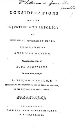 Considerations on the Injustice and Impolicy of Punishing Murder by Death PDF