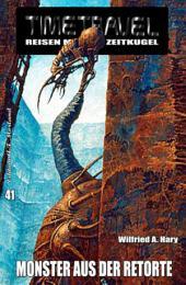 Timetravel #41: Monster aus der Retorte: Science Fiction Roman