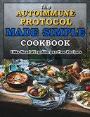 The Autoimmune Protocol Made Simple Cookbook PDF