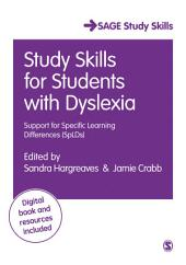 Study Skills for Students with Dyslexia: Support for Specific Learning Differences (SpLDs)