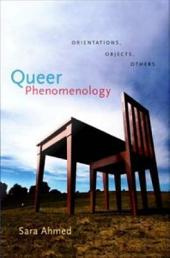 Queer Phenomenology: Orientations, Objects, Others