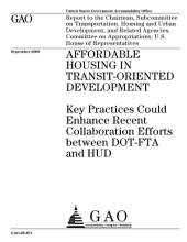 Affordable Housing in Transit-Oriented Development: Key Practices Could Enhance Recent Collaboration Efforts Between DoT-FTA and HUD