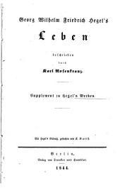 Georg Wilhelm Friedrich Hegel's Leben beschrieben durch Karl Rosenkranz