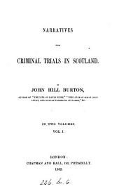 Narratives from Criminal Trials in Scotland: Volume 1
