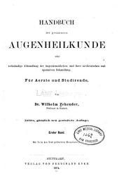 Handbuch der gesammten Augenheilkunde: oder, Vollständige Abhandlung der Augenkrankheiten und ihrer medicinischen und operativen Behandlung. Für Aerzte und Studirende
