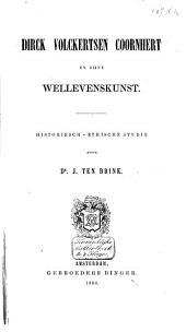 Dirck Volckertsen Coornhert en zijne wellevenskunst: historiesch-ethische studie, Volume 1