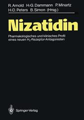 Nizatidin: Pharmakologisches und klinisches Profil eines neuen H2-Rezeptor-Antagonisten